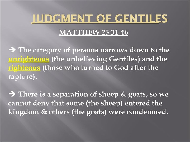 JUDGMENT OF GENTILES MATTHEW 25: 31 -46 è The category of persons narrows down