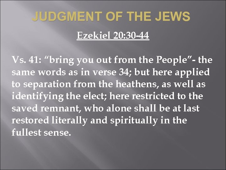 "JUDGMENT OF THE JEWS Ezekiel 20: 30 -44 Vs. 41: ""bring you out from"