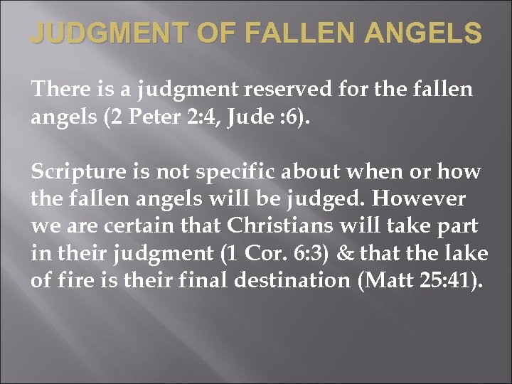 JUDGMENT OF FALLEN ANGELS There is a judgment reserved for the fallen angels (2