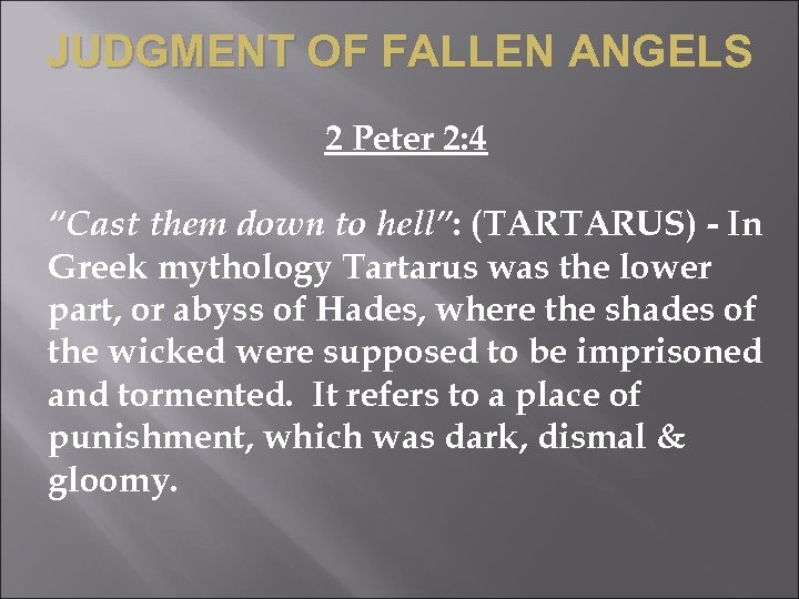 "JUDGMENT OF FALLEN ANGELS 2 Peter 2: 4 ""Cast them down to hell"": (TARTARUS)"
