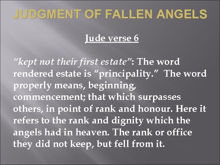 "JUDGMENT OF FALLEN ANGELS Jude verse 6 ""kept not their first estate"": The word"