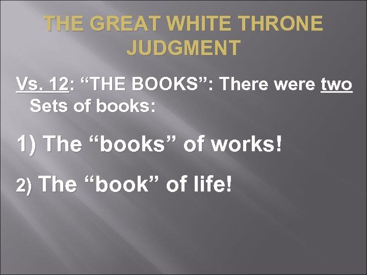 "THE GREAT WHITE THRONE JUDGMENT Vs. 12: ""THE BOOKS"": There were two Sets of"