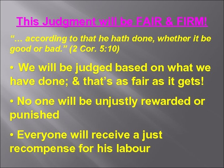 "This Judgment will be FAIR & FIRM! ""… according to that he hath done,"