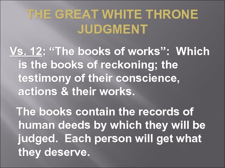 "THE GREAT WHITE THRONE JUDGMENT Vs. 12: ""The books of works"": Which is the"