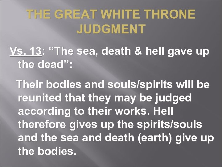 "THE GREAT WHITE THRONE JUDGMENT Vs. 13: ""The sea, death & hell gave up"
