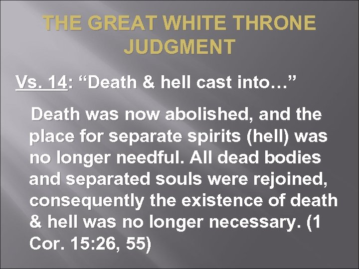 "THE GREAT WHITE THRONE JUDGMENT Vs. 14: ""Death & hell cast into…"" Death was"