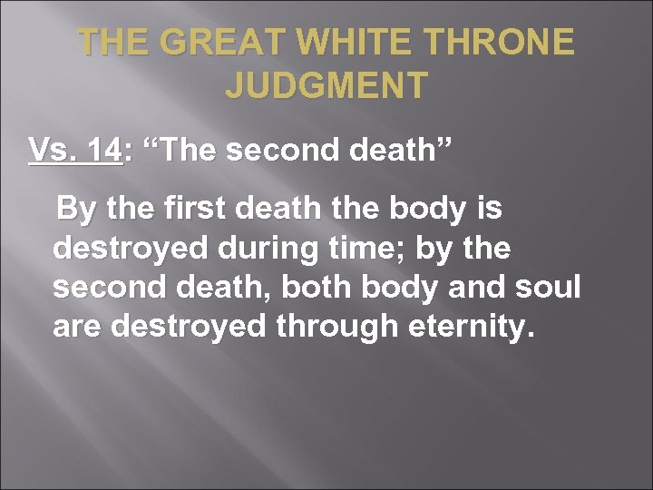 "THE GREAT WHITE THRONE JUDGMENT Vs. 14: ""The second death"" By the first death"