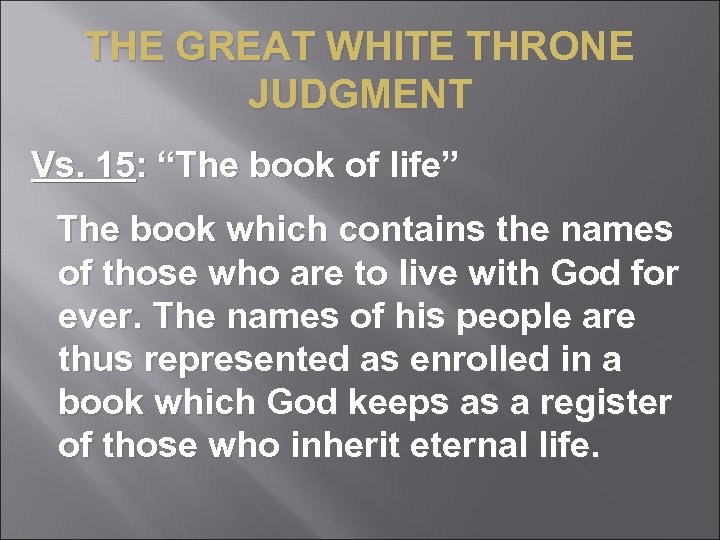 "THE GREAT WHITE THRONE JUDGMENT Vs. 15: ""The book of life"" The book which"