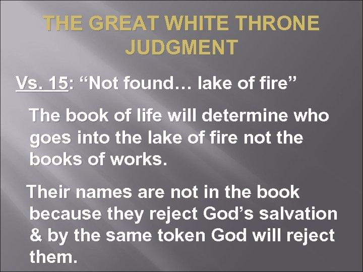 "THE GREAT WHITE THRONE JUDGMENT Vs. 15: ""Not found… lake of fire"" The book"