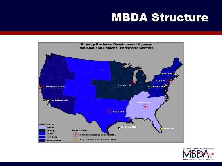 MBDA Structure MBDA provides nationwide reach through five regional offices. New Orleans REC
