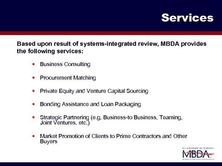 Services Based upon result of systems-integrated review, MBDA provides the following services: Business Consulting