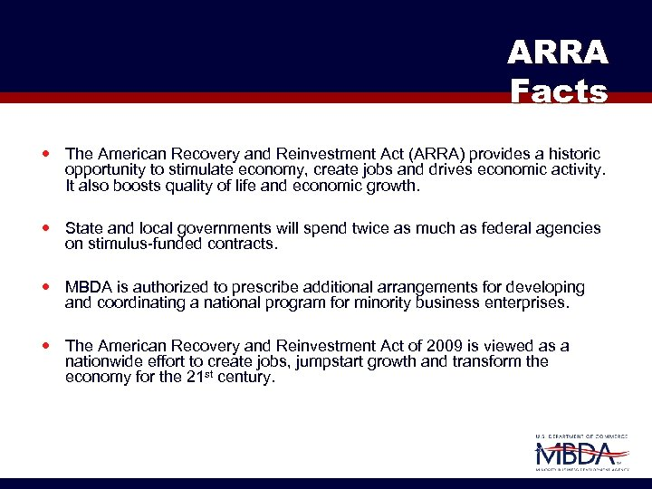 ARRA Facts The American Recovery and Reinvestment Act (ARRA) provides a historic opportunity to
