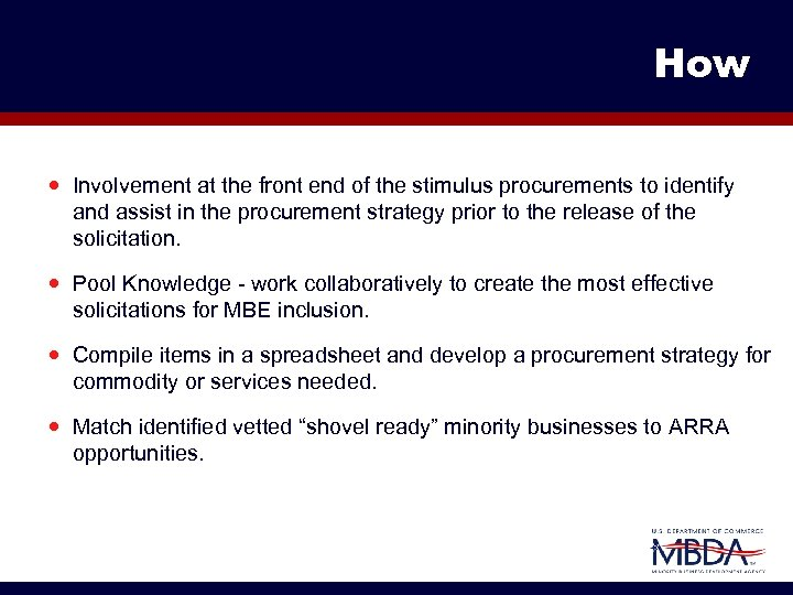 How Involvement at the front end of the stimulus procurements to identify and assist