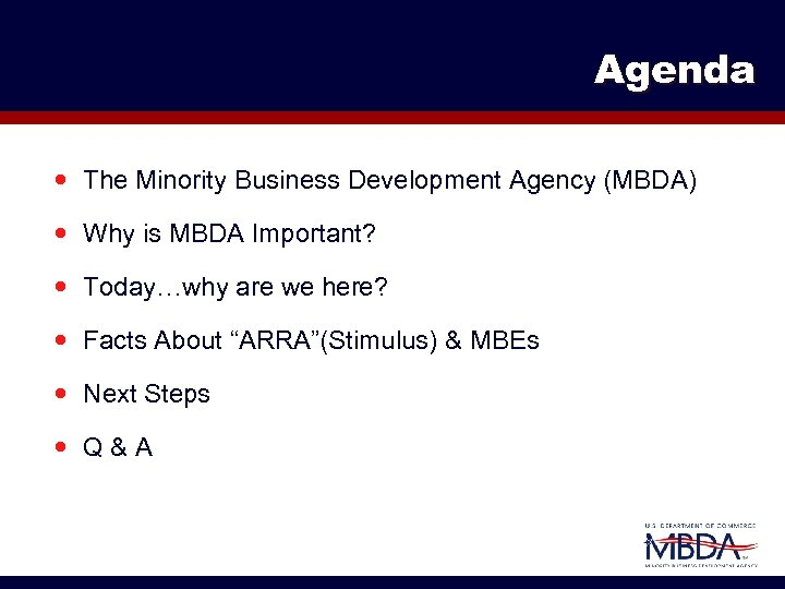 Agenda The Minority Business Development Agency (MBDA) Why is MBDA Important? Today…why are we