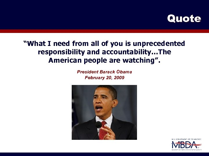 "Quote ""What I need from all of you is unprecedented responsibility and accountability…The American"