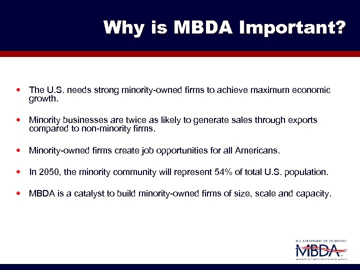 Why is MBDA Important? The U. S. needs strong minority-owned firms to achieve maximum