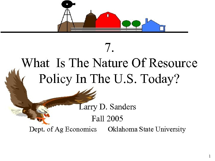 7. What Is The Nature Of Resource Policy In The U. S. Today? Larry