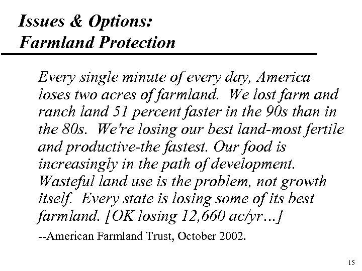 Issues & Options: Farmland Protection Every single minute of every day, America loses two