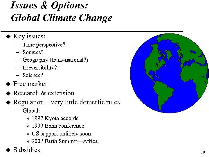 Issues & Options: Global Climate Change u Key issues: – – – u u