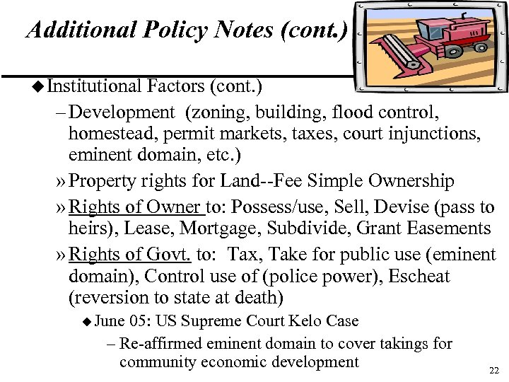 Additional Policy Notes (cont. ) u Institutional Factors (cont. ) – Development (zoning, building,