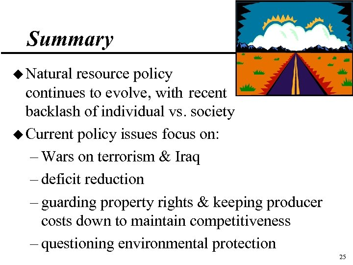 Summary u Natural resource policy continues to evolve, with recent backlash of individual vs.