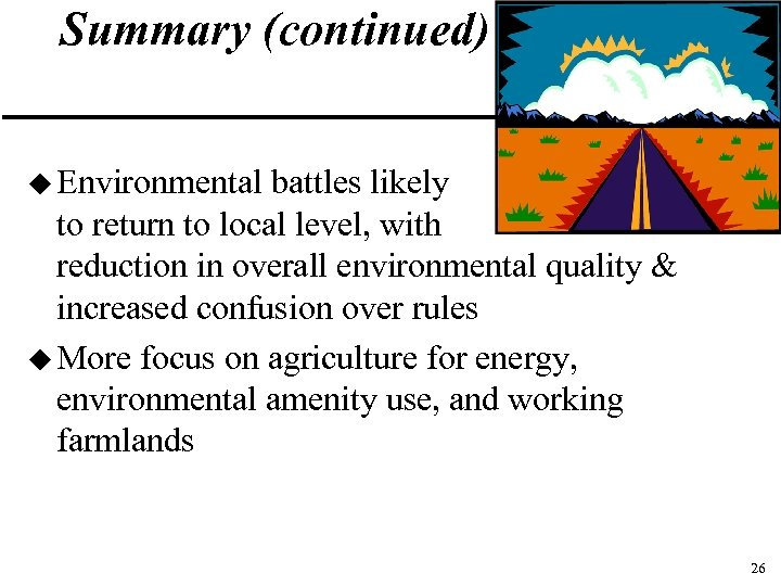 Summary (continued) u Environmental battles likely to return to local level, with reduction in