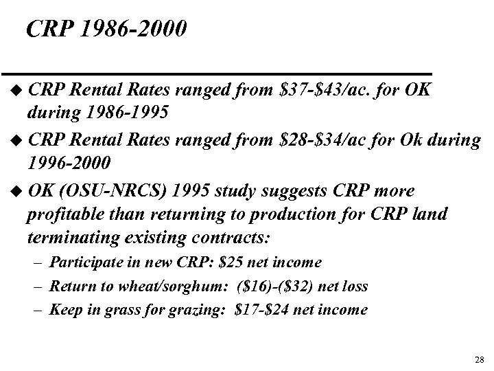CRP 1986 -2000 u CRP Rental Rates ranged from $37 -$43/ac. for OK during