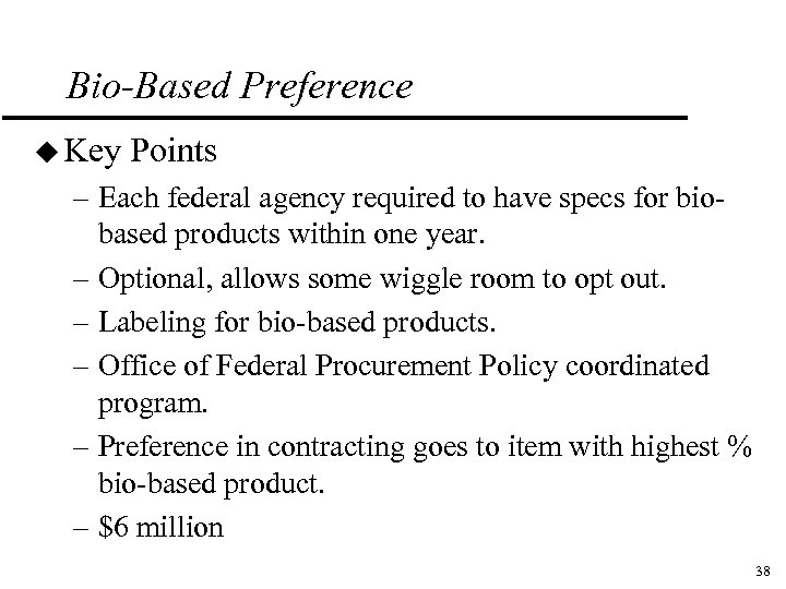 Bio-Based Preference u Key Points – Each federal agency required to have specs for