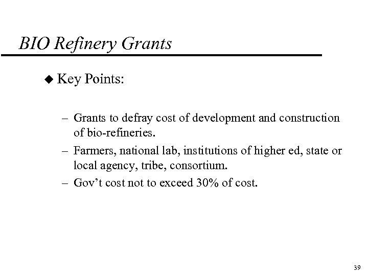BIO Refinery Grants u Key Points: – Grants to defray cost of development and