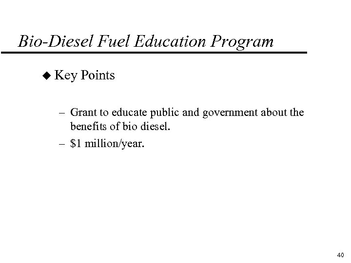 Bio-Diesel Fuel Education Program u Key Points – Grant to educate public and government