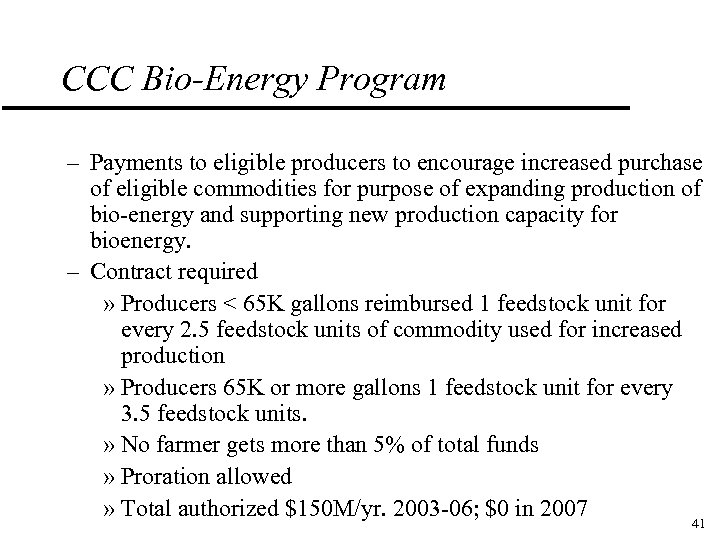 CCC Bio-Energy Program – Payments to eligible producers to encourage increased purchase of eligible