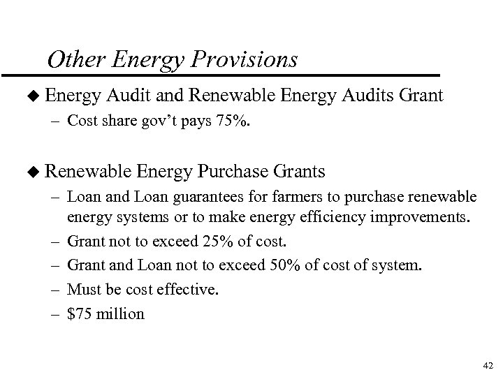 Other Energy Provisions u Energy Audit and Renewable Energy Audits Grant – Cost share