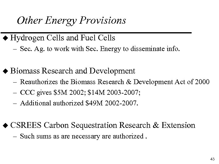 Other Energy Provisions u Hydrogen Cells and Fuel Cells – Sec. Ag. to work