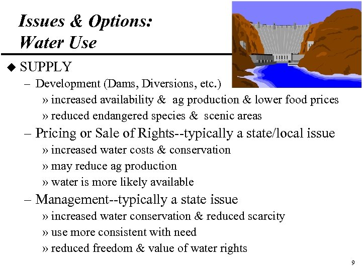 Issues & Options: Water Use u SUPPLY – Development (Dams, Diversions, etc. ) »