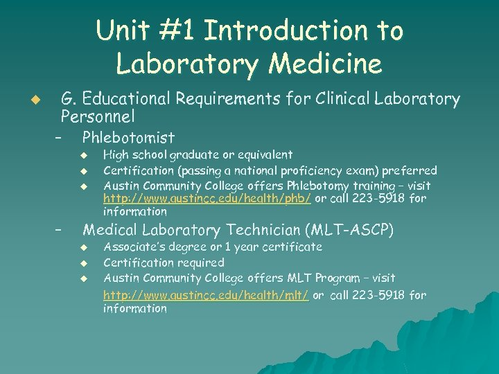 Unit #1 Introduction to Laboratory Medicine u G. Educational Requirements for Clinical Laboratory Personnel