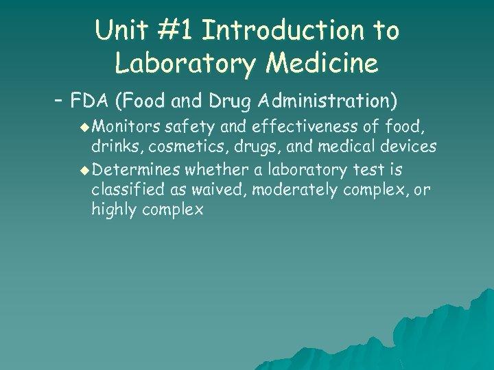 Unit #1 Introduction to Laboratory Medicine – FDA (Food and Drug Administration) u Monitors