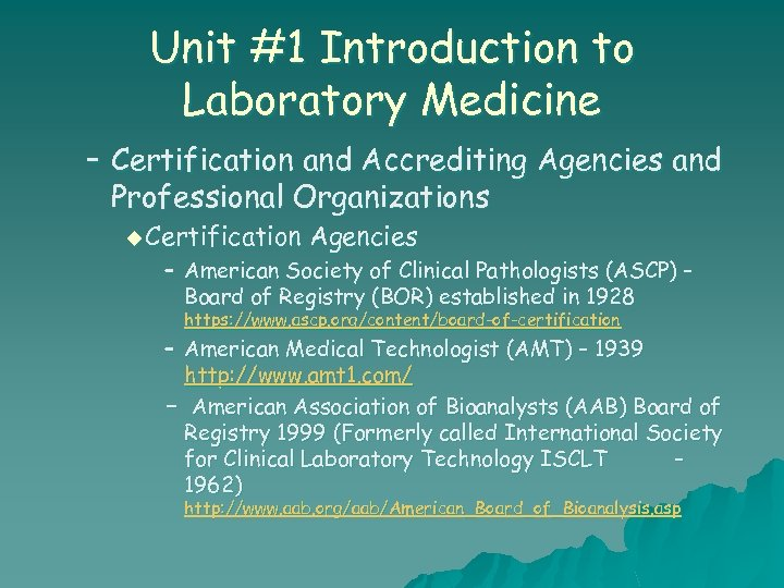 Unit #1 Introduction to Laboratory Medicine – Certification and Accrediting Agencies and Professional Organizations