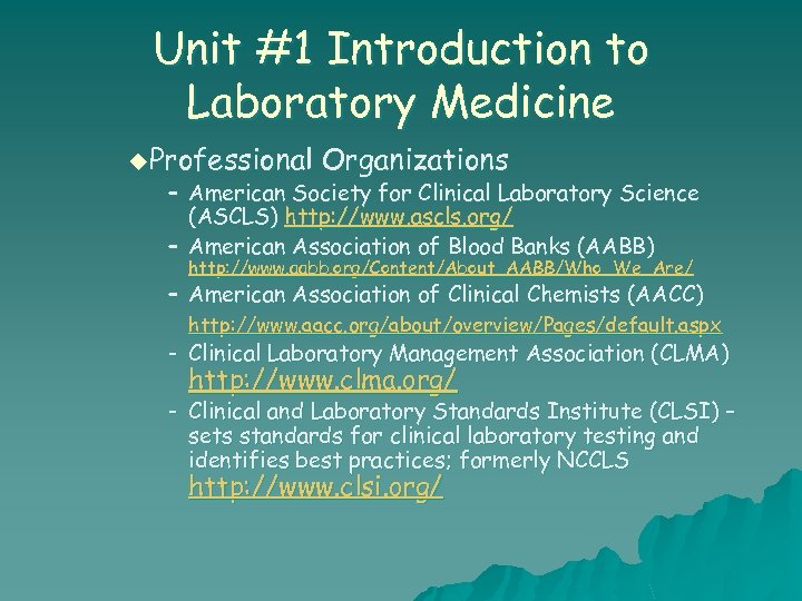 Unit #1 Introduction to Laboratory Medicine u. Professional Organizations – American Society for Clinical