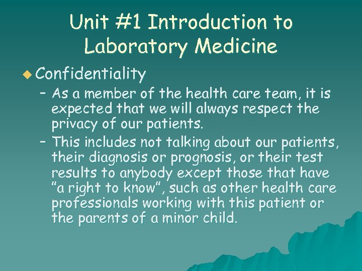 Unit #1 Introduction to Laboratory Medicine u Confidentiality – As a member of the