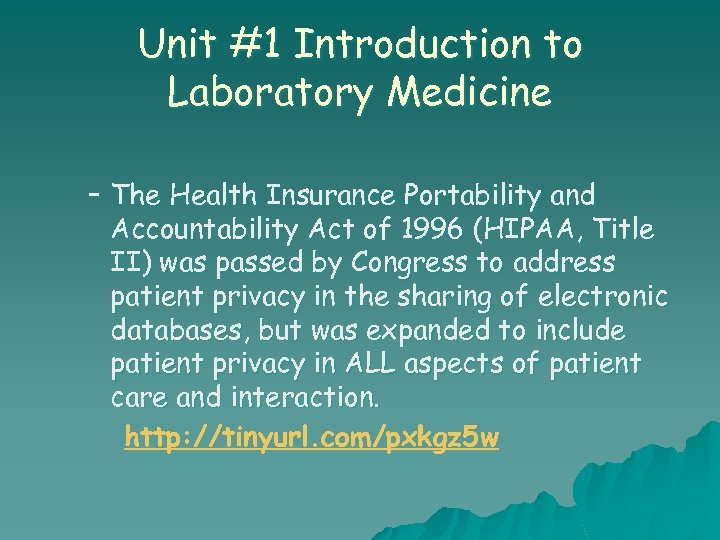 Unit #1 Introduction to Laboratory Medicine – The Health Insurance Portability and Accountability Act