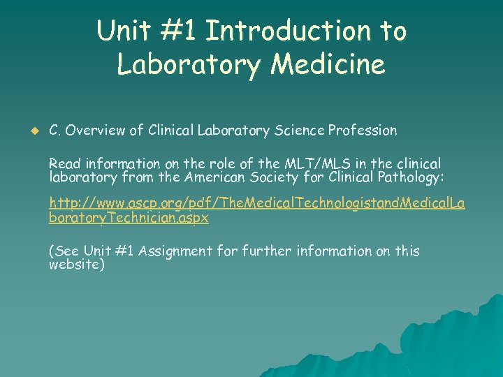 Unit #1 Introduction to Laboratory Medicine u C. Overview of Clinical Laboratory Science Profession