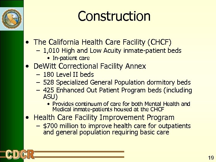 Construction • The California Health Care Facility (CHCF) – 1, 010 High and Low
