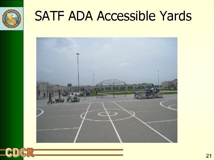 SATF ADA Accessible Yards 21