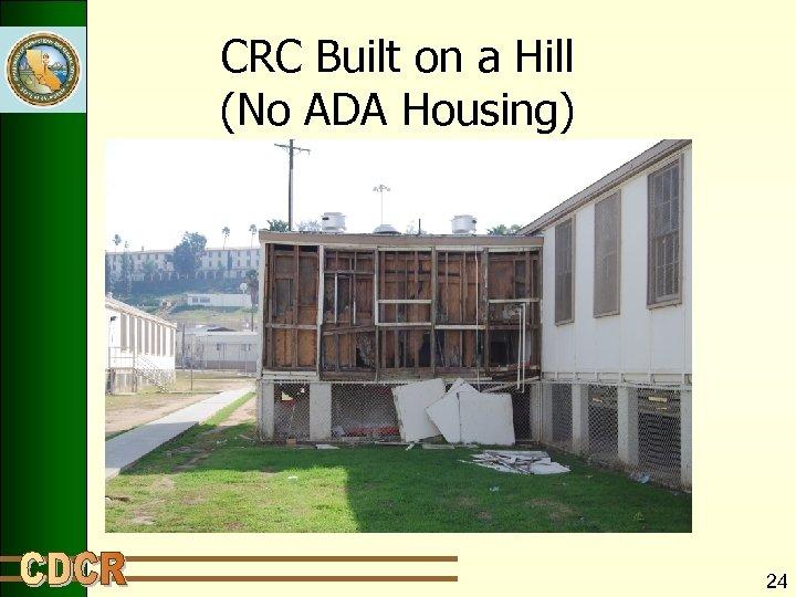 CRC Built on a Hill (No ADA Housing) 24