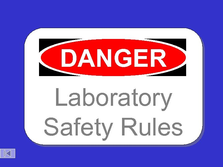 DANGER Laboratory Safety Rules