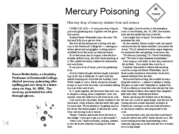 Mercury Poisoning One tiny drop of mercury shatters lives and science Karen Wetterhahn, a