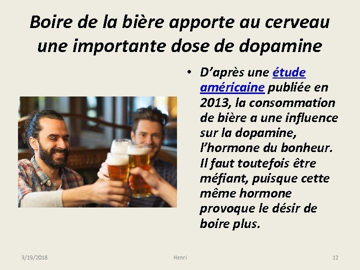 Boire de la bière apporte au cerveau une importante dose de dopamine • D'après