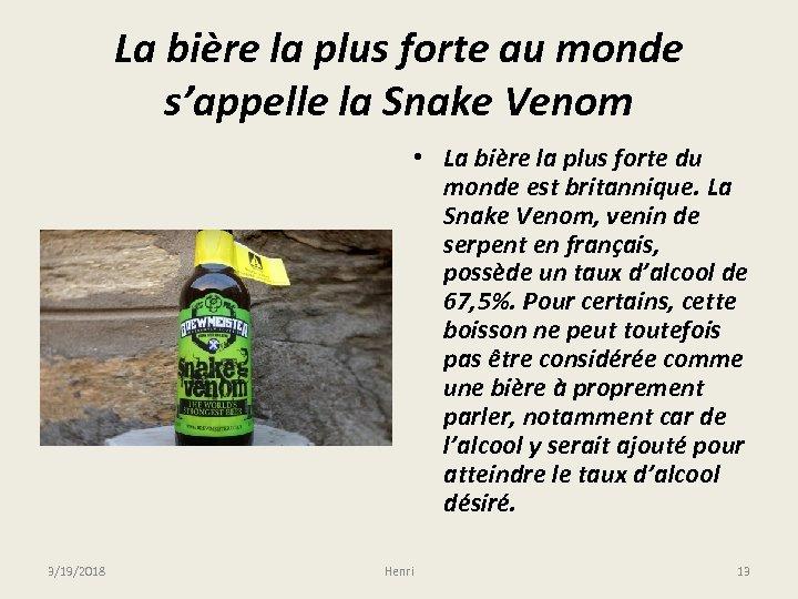 La bière la plus forte au monde s'appelle la Snake Venom • La bière