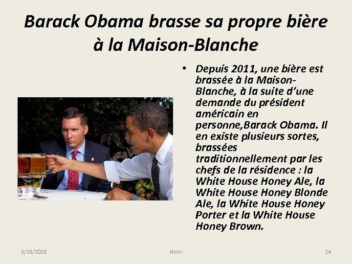 Barack Obama brasse sa propre bière à la Maison-Blanche • Depuis 2011, une bière