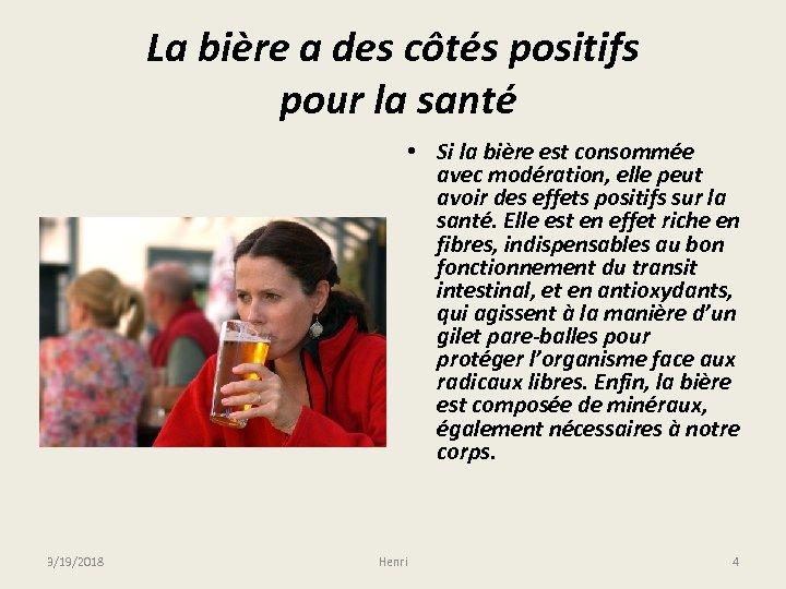 La bière a des côtés positifs pour la santé • Si la bière est